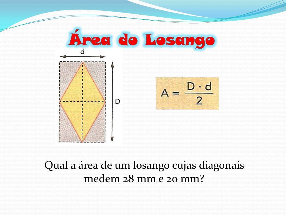 Qual a área de um losango cujas diagonais medem 28 mm e 20 mm?