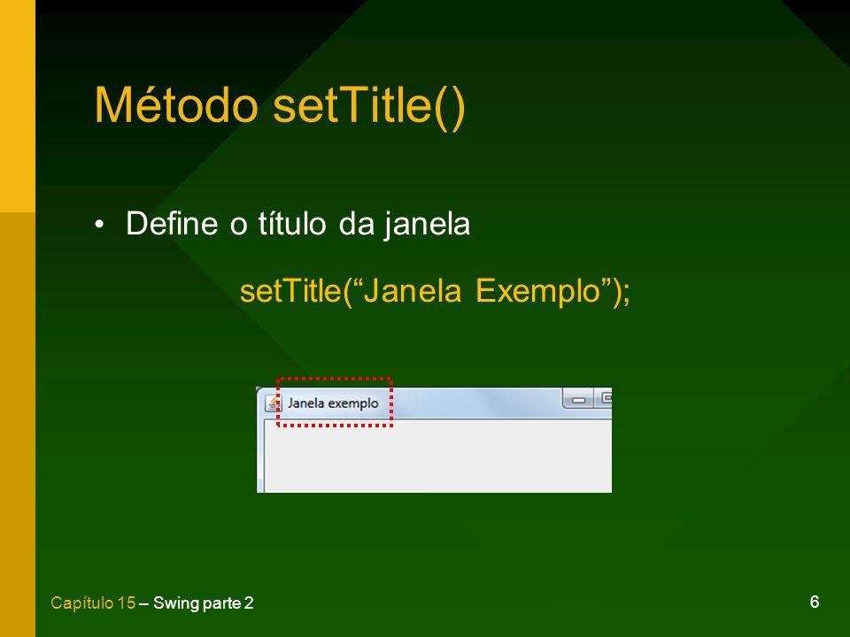 17 Capítulo 15 – Swing parte 2 javax.swing.JPanel public class ComponentesFrame extends JFrame { JPanel pnlRaiz = new JPanel(); public ComponentesFrame() {...