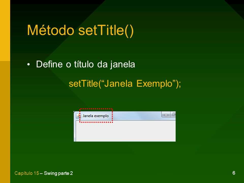 27 Capítulo 15 – Swing parte 2 javax.swing.JTextField public class ComponentesFrame extends JFrame { JTextField txtNome = new JTextField(); public ComponentesFrame() {...