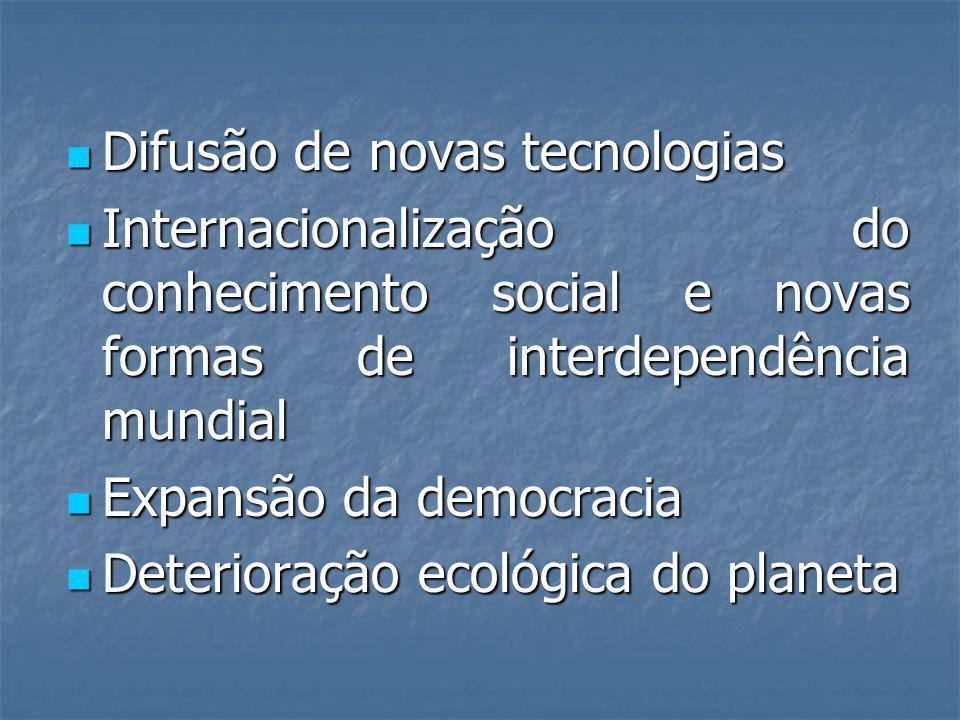 Difusão de novas tecnologias Difusão de novas tecnologias Internacionalização do conhecimento social e novas formas de interdependência mundial Intern