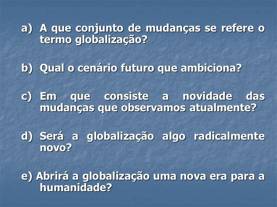 A globalização, enquanto consciência da interligação crescente, gera paradoxalmente - Novas animosidades e conflitos - Alimenta políticas reacionárias e atitudes xenófobas É um processo profundamente desagregador: - Pelas desigualdades que produz, - Porque não é um processo uniformemente experimentado