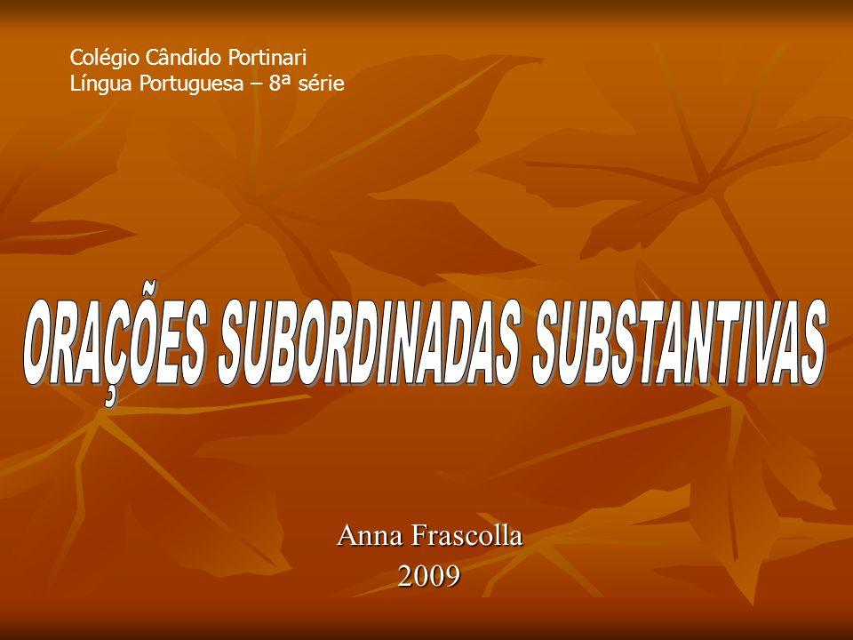 Anna Frascolla 2009 Colégio Cândido Portinari Língua Portuguesa – 8ª série