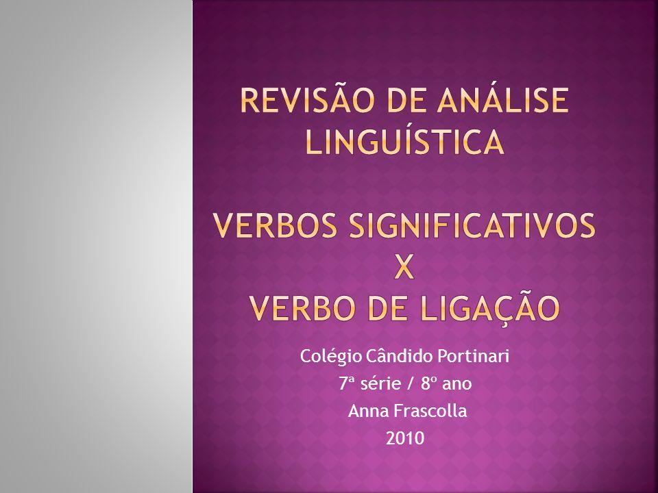 Colégio Cândido Portinari 7ª série / 8º ano Anna Frascolla 2010