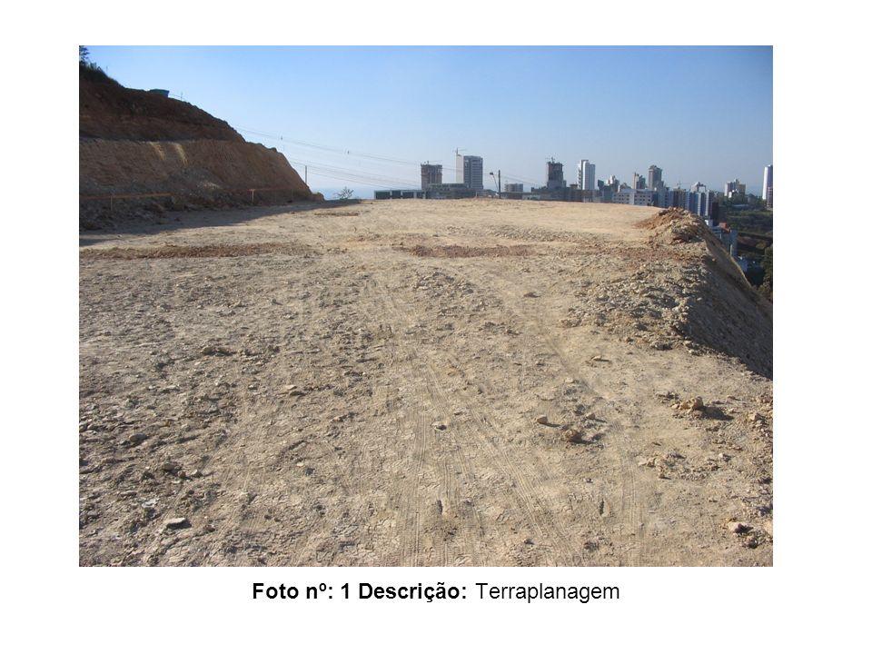 Foto nº: 1 Descrição: Terraplanagem