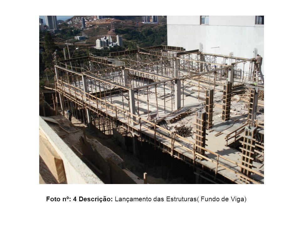 Foto nº: 4 Descrição: Lançamento das Estruturas( Fundo de Viga)
