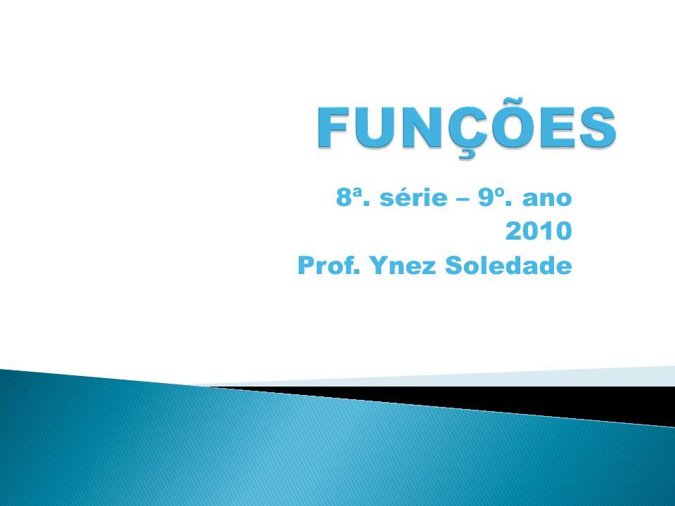 8ª. série – 9º. ano 2010 Prof. Ynez Soledade