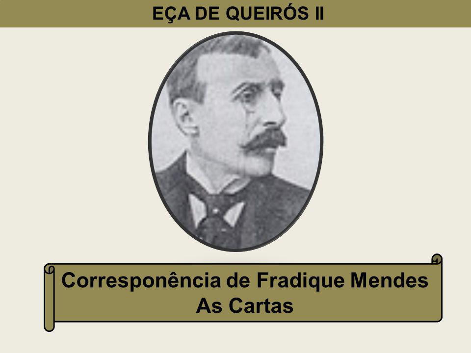 EÇA DE QUEIRÓS II Corresponência de Fradique Mendes As Cartas