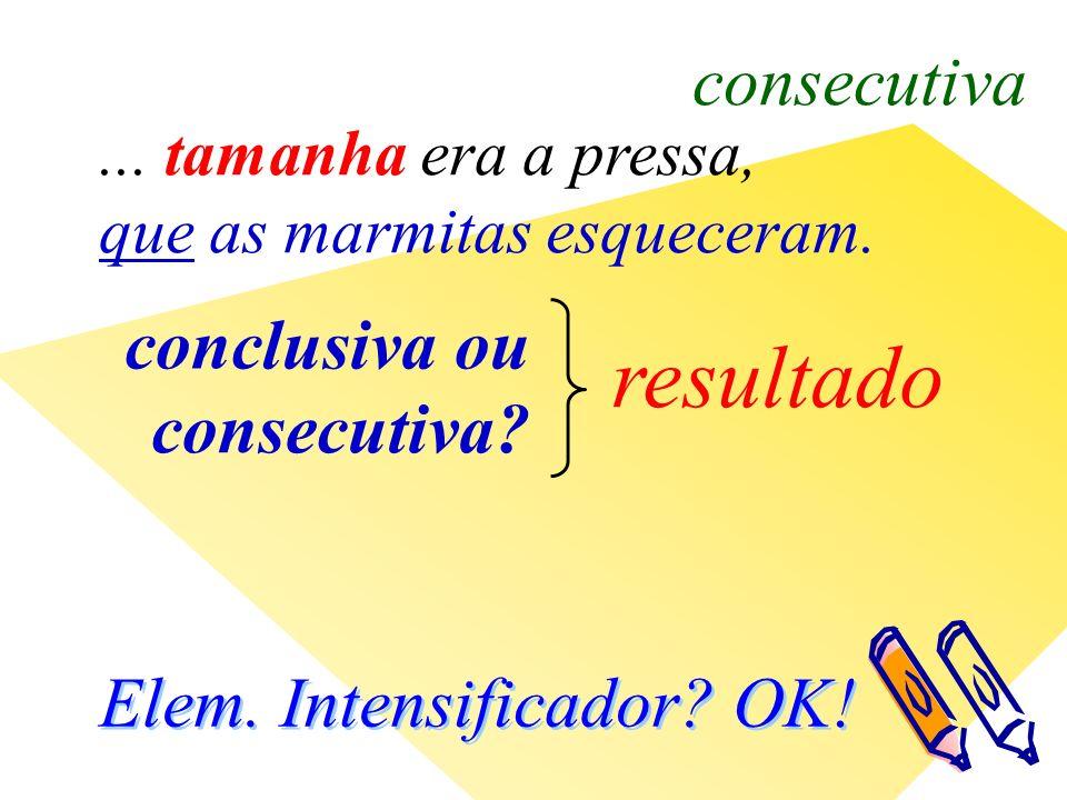 resultado conclusiva ou consecutiva. consecutiva...