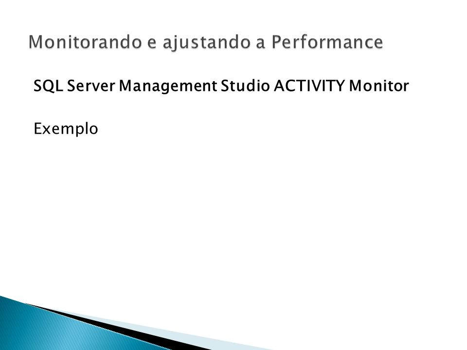 SQL Server Management Studio ACTIVITY Monitor Exemplo