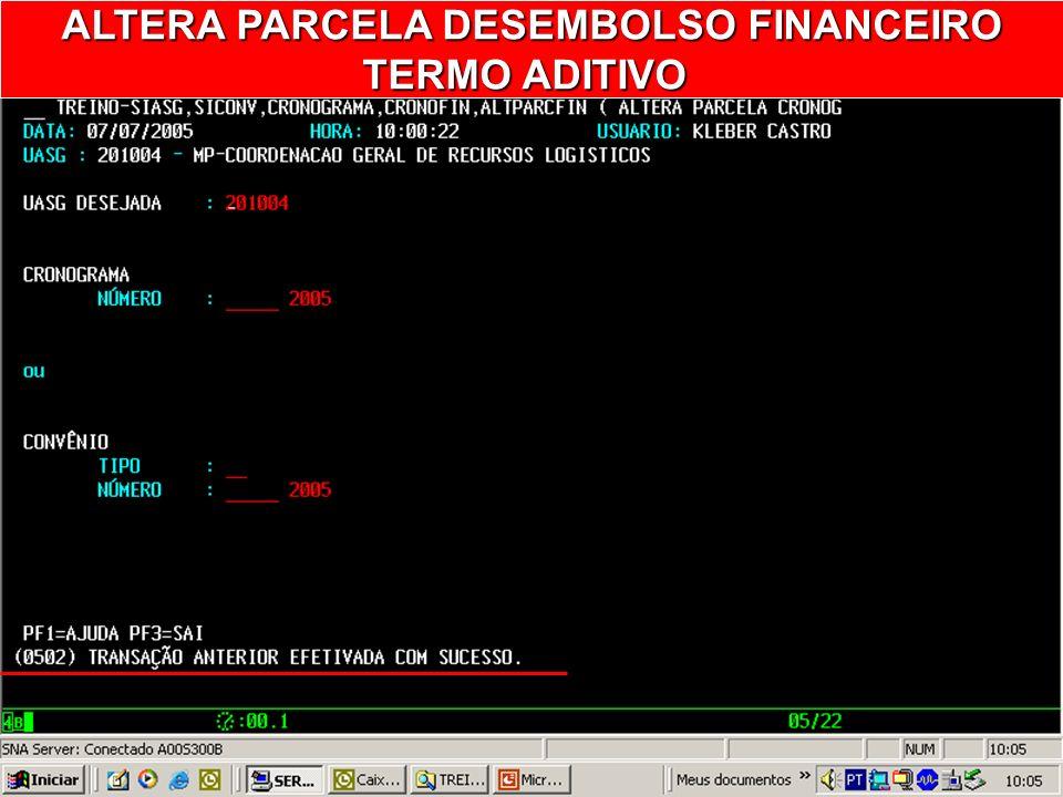 ALTERA PARCELA DESEMBOLSO FINANCEIRO TERMO ADITIVO