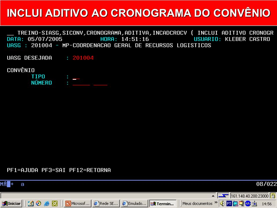 INCADCROCV – INCLUI ADITIVO CRONOGRAMA CONV INCLUI ADITIVO CRONOGRAMA CONV