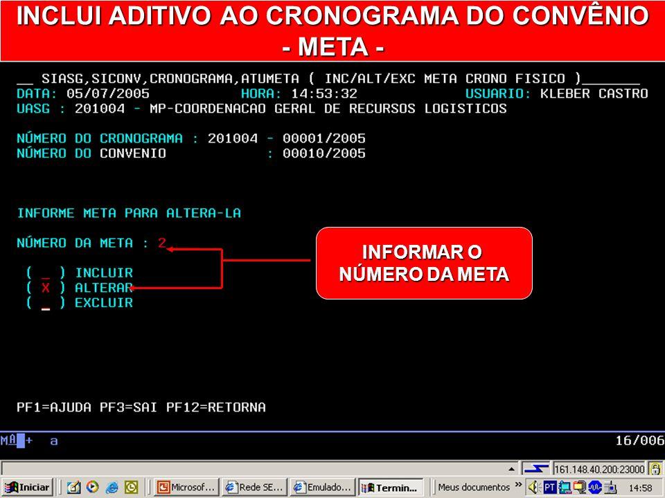 INCLUI ADITIVO AO CRONOGRAMA DO CONVÊNIO - META -