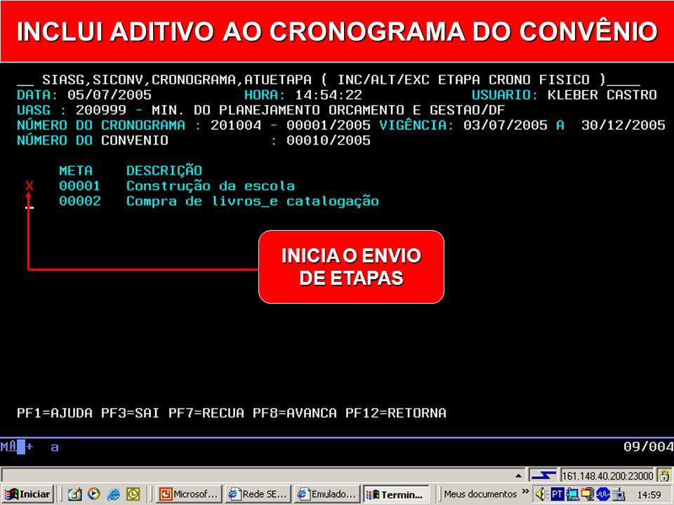 INCLUI ADITIVO AO CRONOGRAMA DO CONVÊNIO INCLUIRETAPAS