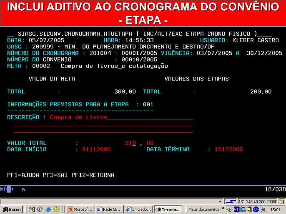INCLUI ADITIVO AO CRONOGRAMA DO CONVÊNIO - ETAPA -