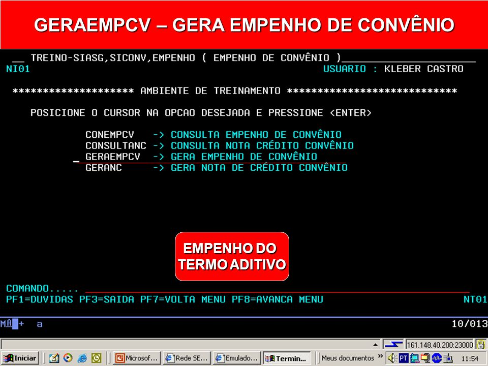 GERAEMPCV – GERA EMPENHO DE CONVÊNIO EMPENHO DO TERMO ADITIVO