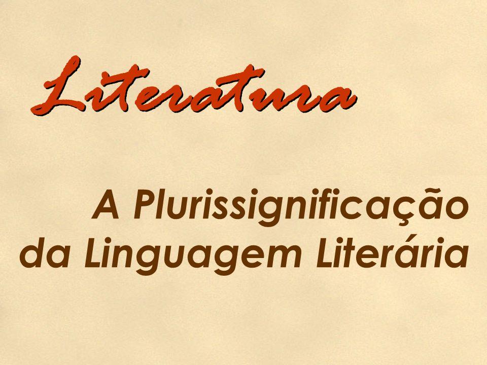 Literatura A Plurissignificação da Linguagem Literária