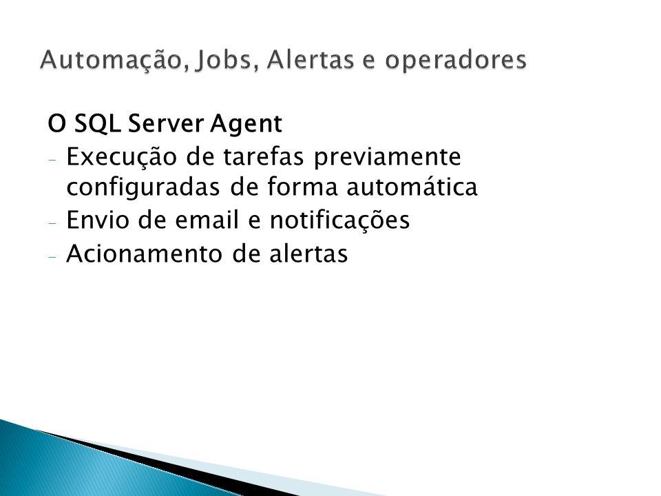 Alertas definidos em erros do SQL Server - Mais de um alerta pode ser definido sobre o mesmo erro - O número de erro deve estar configurado para que seja escrito no LOG de aplicativo do Windows - Um alerta pode ser definido sobre qualquer número de erro, desde que este número esteja armazenado na sys.messages - Pode ser definido em qualquer banco ou em todos