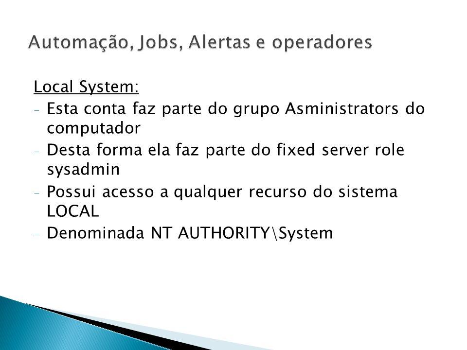 Windows Domain: - Maior segurança pois necessita de definição de segurança