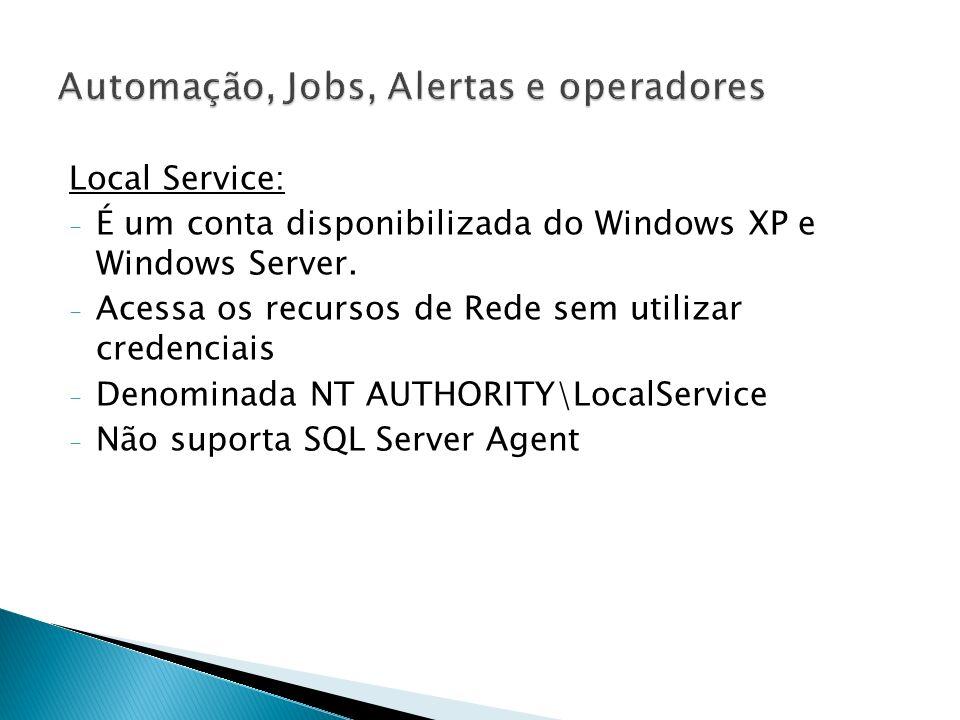 Observações: - Para conta de domínio devem ser membro do grupo Pre-Windows 2000 Compatible Access - SeBatchLogonRight: Permite efetuar o logon utilizando as credenciais de logon de grupo - SeAssignPrimaryTokenPrivilege: Permite substituir o sinal referente ao nível do processo - SeChangeNotifyPrivilege: Permite que a transação transversal seja ignorada - SeTcbPrivilege: Permite que um processo seja autenticado como um determinado usuário nas situações que utilizamos o Windows 2000