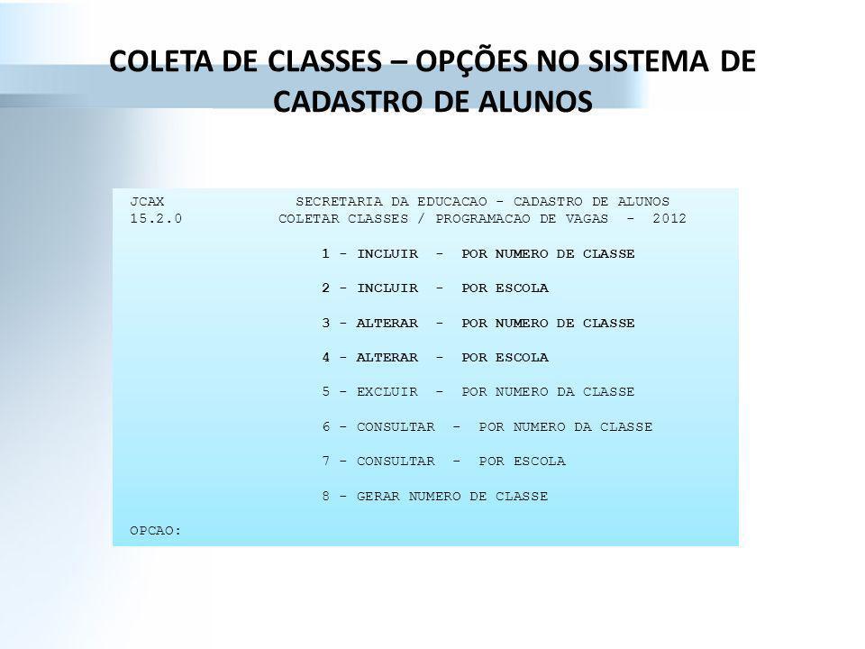COLETA DE CLASSES – OPÇÕES NO SISTEMA DE CADASTRO DE ALUNOS JCAX SECRETARIA DA EDUCACAO - CADASTRO DE ALUNOS 15.2.0 COLETAR CLASSES / PROGRAMACAO DE V