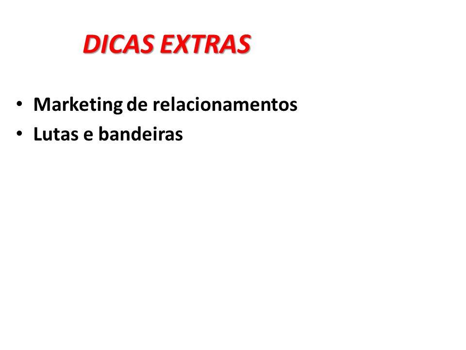 DICAS EXTRAS Marketing de relacionamentos Lutas e bandeiras
