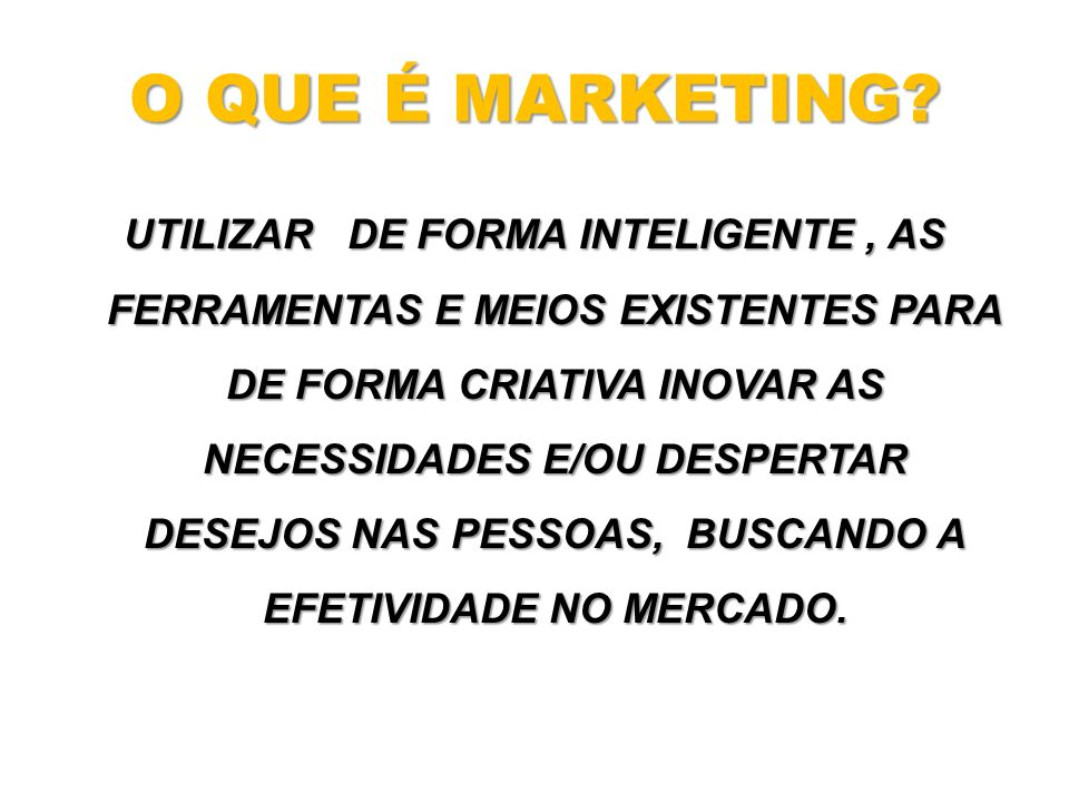 O QUE É MARKETING.