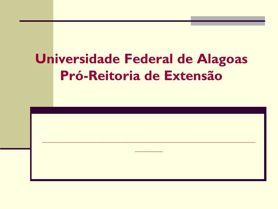 Universidade Federal de Alagoas Pró-Reitoria de Extensão _______________________________________________________ _______