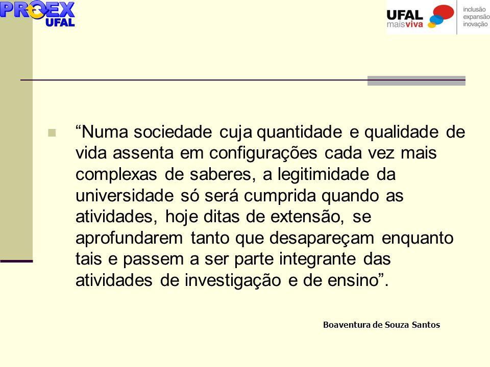 Boaventura de Souza Santos Numa sociedade cuja quantidade e qualidade de vida assenta em configurações cada vez mais complexas de saberes, a legitimid