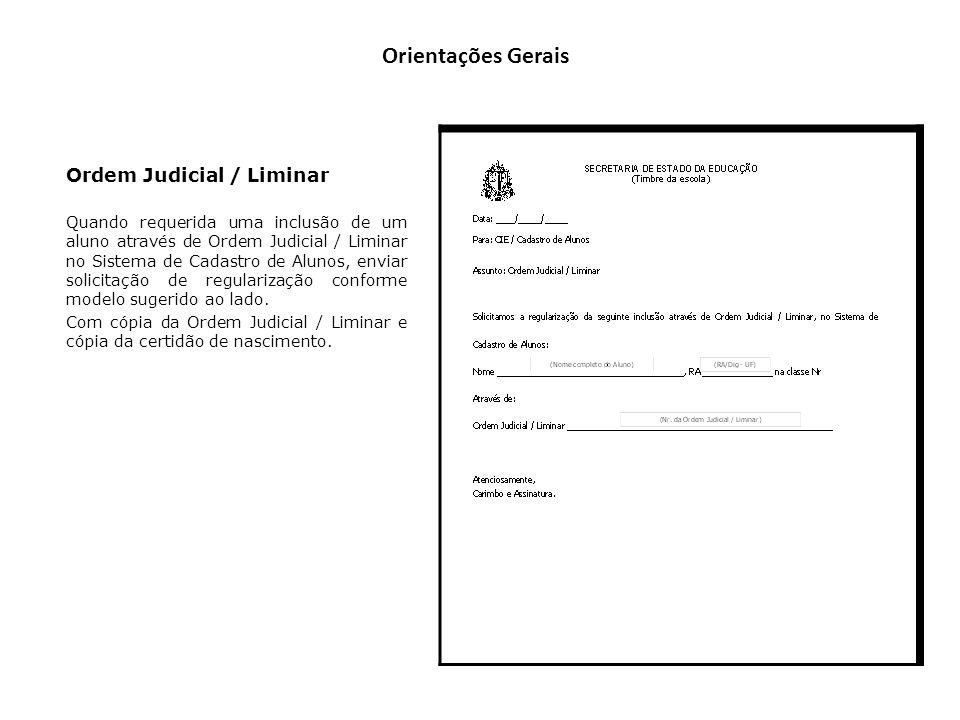 Orientações Gerais Ordem Judicial / Liminar Quando requerida uma inclusão de um aluno através de Ordem Judicial / Liminar no Sistema de Cadastro de Al