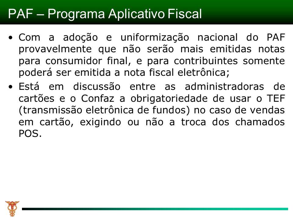 Com a adoção e uniformização nacional do PAF provavelmente que não serão mais emitidas notas para consumidor final, e para contribuintes somente poder