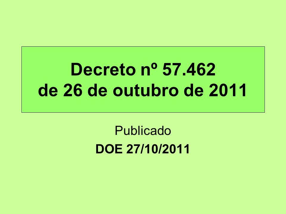 Decreto nº 57.462 de 26 de outubro de 2011 Publicado DOE 27/10/2011