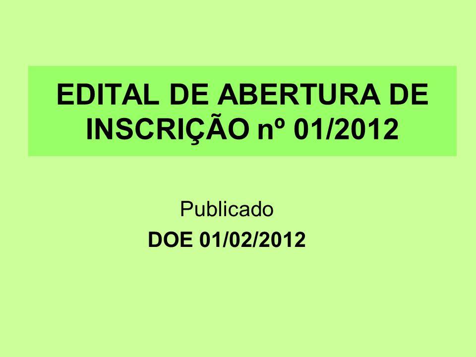 EDITAL DE ABERTURA DE INSCRIÇÃO nº 01/2012 Publicado DOE 01/02/2012