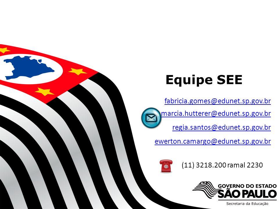 SECRETARIA DA EDUCAÇÃO Coordenadoria de Gestão da Educação Básica Equipe SEE fabricia.gomes@edunet.sp.gov.br marcia.hutterer@edunet.sp.gov.br regia.sa
