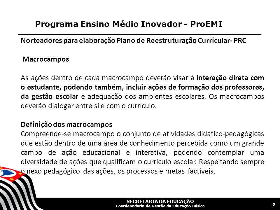 SECRETARIA DA EDUCAÇÃO Coordenadoria de Gestão da Educação Básica Programa Ensino Médio Inovador - ProEMI 5 Norteadores para elaboração Plano de Reest