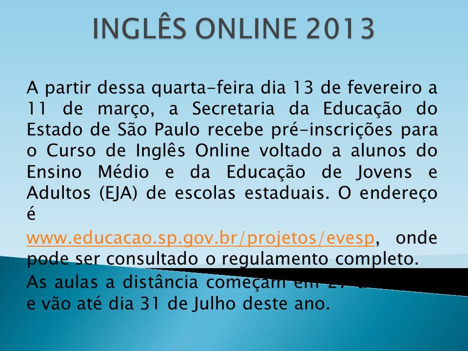 A partir dessa quarta-feira dia 13 de fevereiro a 11 de março, a Secretaria da Educação do Estado de São Paulo recebe pré-inscrições para o Curso de I