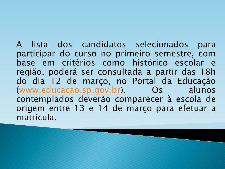 A lista dos candidatos selecionados para participar do curso no primeiro semestre, com base em critérios como histórico escolar e região, poderá ser c