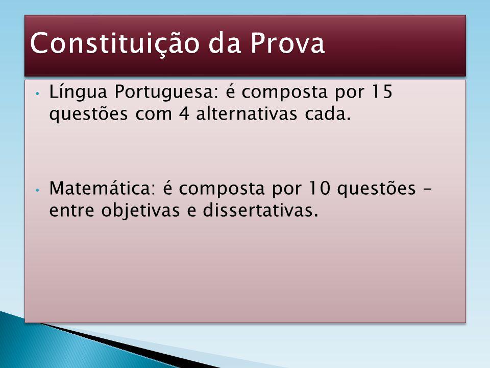 Língua Portuguesa: é composta por 15 questões com 4 alternativas cada. Matemática: é composta por 10 questões – entre objetivas e dissertativas. Língu
