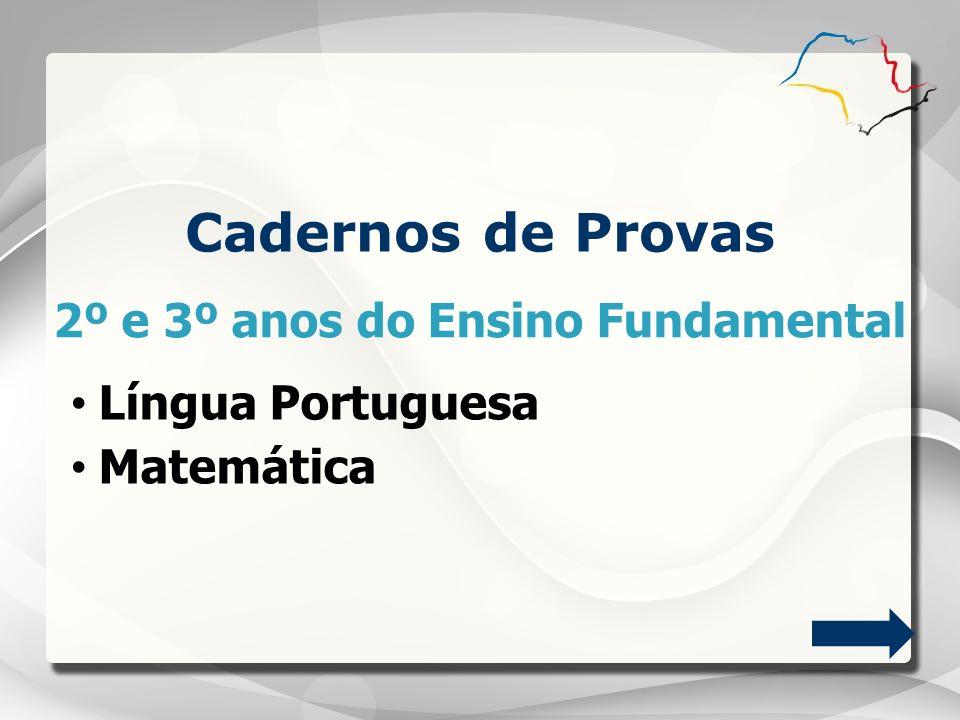 Cadernos de Provas Língua Portuguesa Matemática 2º e 3º anos do Ensino Fundamental