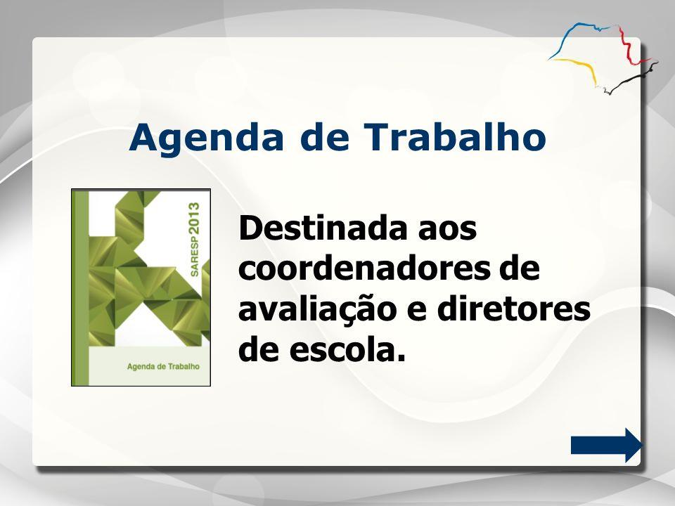 Agenda de Trabalho Destinada aos coordenadores de avaliação e diretores de escola.