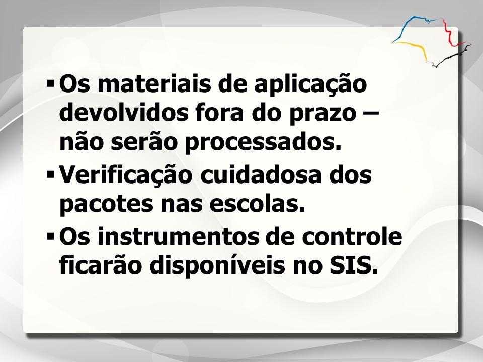 Os materiais de aplicação devolvidos fora do prazo – não serão processados. Verificação cuidadosa dos pacotes nas escolas. Os instrumentos de controle