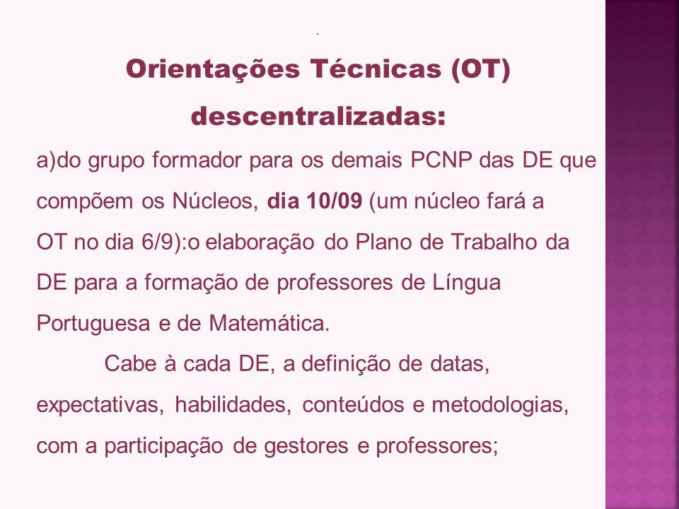 Primeira Etapa · Orientações Técnicas (OT) centralizadas: a)das Equipes Curriculares de Língua Portuguesa e de Matemática – grupo formador, composto p