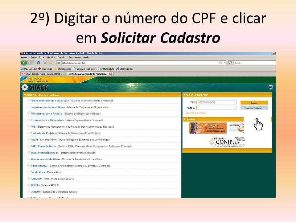 2º) Digitar o número do CPF e clicar em Solicitar Cadastro