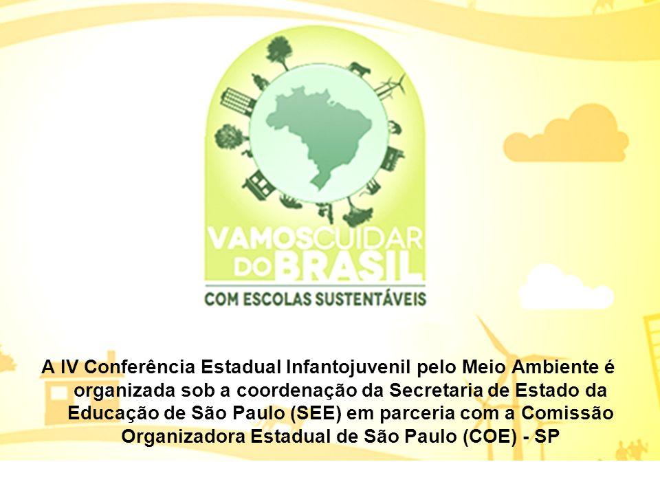 A IV Conferência Estadual Infantojuvenil pelo Meio Ambiente é organizada sob a coordenação da Secretaria de Estado da Educação de São Paulo (SEE) em p