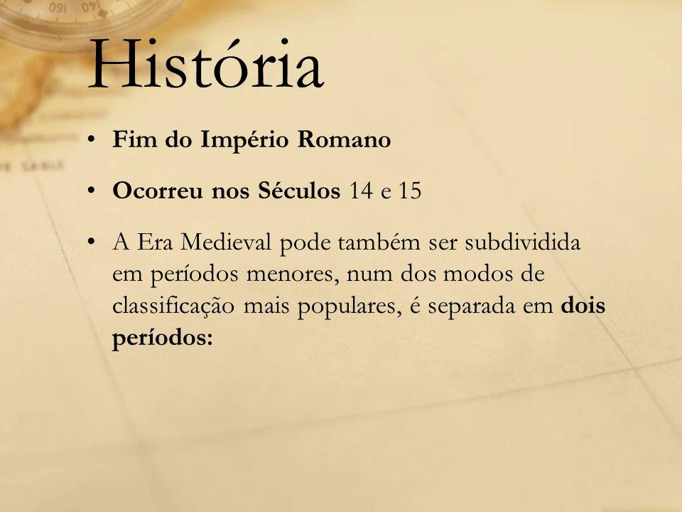 Alta e Baixa Idade Média 1.Alta Idade Média, que decorre do século V ao X; 2.Baixa Idade Média, que se estende do século XI ao XV.