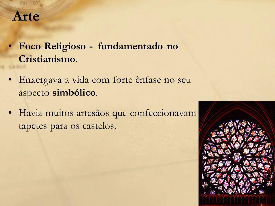 Arte Foco Religioso - fundamentado no Cristianismo. Enxergava a vida com forte ênfase no seu aspecto simbólico. Havia muitos artesãos que confeccionav