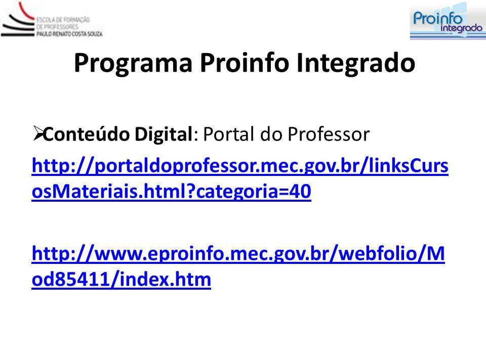 Programa Proinfo Integrado Certificação válida para Evolução Funcional Fora do horário de trabalho 80% frequência e aproveitamento satisfatório Material digital (guia do formador/cursista) AVA e-Proinfo
