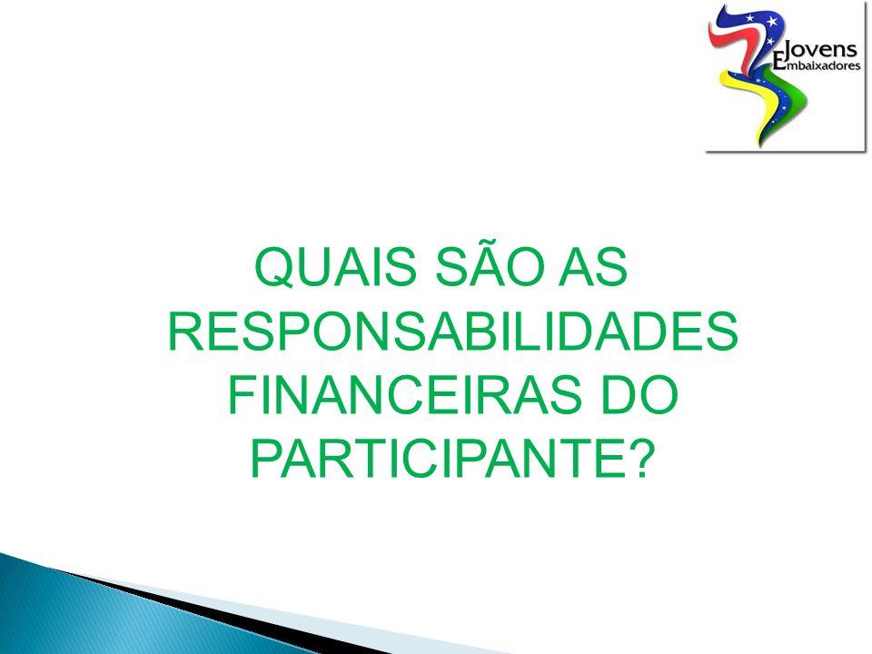 QUAIS SÃO AS RESPONSABILIDADES FINANCEIRAS DO PARTICIPANTE