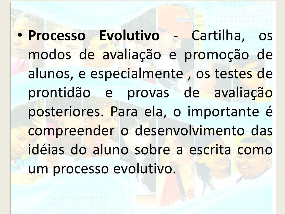 Processo Evolutivo - Cartilha, os modos de avaliação e promoção de alunos, e especialmente, os testes de prontidão e provas de avaliação posteriores.
