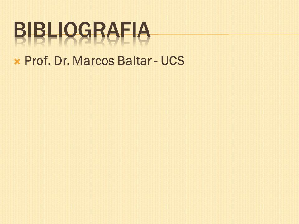 Prof. Dr. Marcos Baltar - UCS