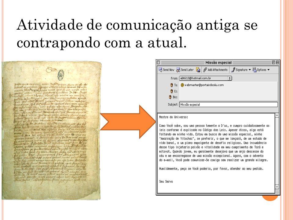 Atividade de comunicação antiga se contrapondo com a atual.